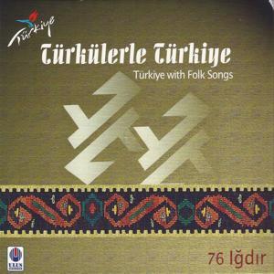 Türkülerle Türkiye, Vol. 76 (Iğdır)
