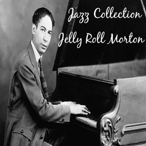 Jazz Collection: Jelly Roll Morton