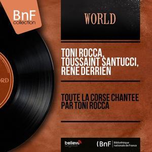 Toute la Corse chantée par Toni Rocca (Mono Version)
