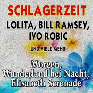Schlagerzeit  Lolita, Bill Ramsey,  Ivo Robic  und viele mehr