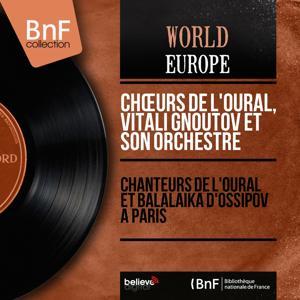 Chanteurs de l'Oural et balalaïka d'Ossipov à Paris (Stereo Version)