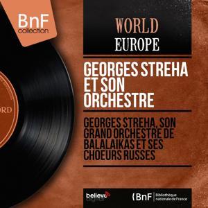 Georges Streha, son grand orchestre de balalaïkas et ses choeurs russes (Mono version)