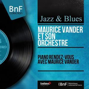 Piano rendez-vous avec Maurice Vander (Mono Version)