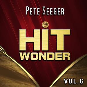 Hit Wonder: Pete Seeger, Vol. 6