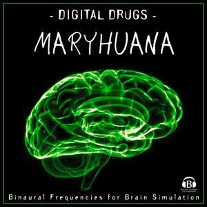 Digital Drugs: Maryhuana