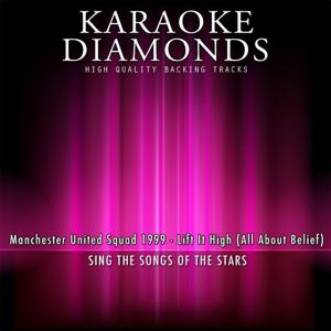 Lift It High (All About Belief) (Karaoke Version) [Originally Performed By Manchester United Squad 1999]
