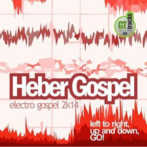Electro Gospel 2K14 (Heber Mix)
