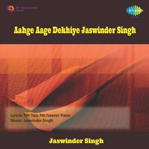 Aahge Aage Dekhiye - Jaswinder Singh