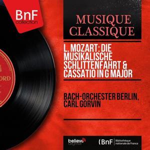 L. Mozart: Die musikalische Schlittenfahrt & Cassatio in G Major (Mono Version)
