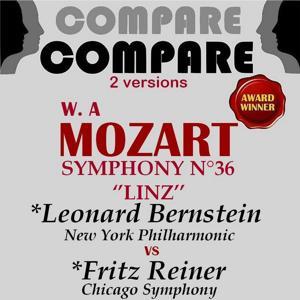 Mozart: Symphony No. 36, Leonard Bernstein vs. Fritz Reiner (Compare 2 Versions)