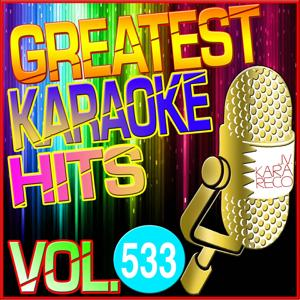 Greatest Karaoke Hits, Vol. 533