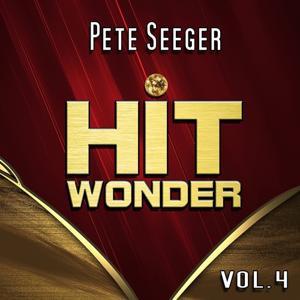 Hit Wonder: Pete Seeger, Vol. 4