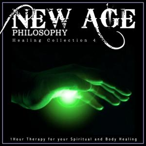 New Age Philosophy: Healing Collection, Vol. 4 (1 Hour Therapy for Your Spiritual and Body Healing)