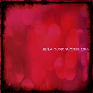 Ibiza Music Summer 2014 (50 Top Festival Dance Hot Tracks)
