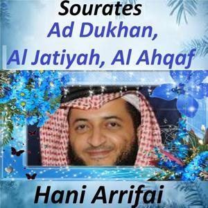 Sourates Ad Dukhan, Al Jatiyah, Al Ahqaf