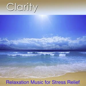 Clarity (Relaxation Music for Stress Relief)