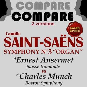 Saint-Saëns: Organ Symphony, Ernest Ansermet vs. Charles Munch (Compare 2 Versions)