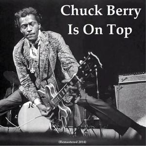 Chuck Berry Is On Top (Remastered 2014)