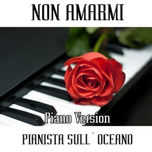 Non amarmi (Piano Version)