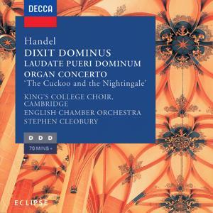 Handel: Dixit Dominus, Organ Concerto No. 13, Laudate Pueri