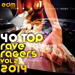 40 Top Rave Ragers, Vol.2 Best of Hard Electronic Dance Music, Acid Trance, Hard Techno, Goa Psy