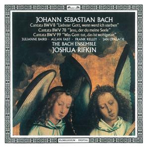 Bach, J.S.: Cantatas Nos. 8, 78 & 99
