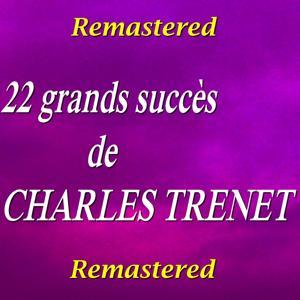 22 grands succès de Charles Trenet (Remastered)