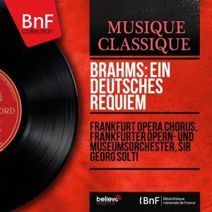 Brahms: Ein deutsches Requiem (Stereo Version)