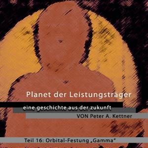 Planet der Leistungsträger - Folge 16 - Orbital-Festung Gamma