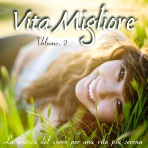 Vita migliore, Vol. 2 (La musica del cuore per una vita più serena)