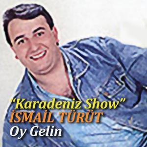 Oy Gelin (Karadeniz Show)