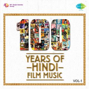 100 Years of Hindi Film Music, Vol. 1