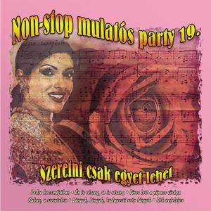 Non-Stop Mulatós Party, Vol. 19 (Szeretni Csak Egyet Lehet)
