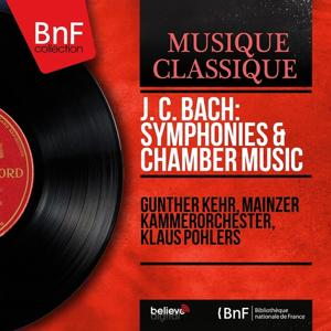 J. C. Bach: Symphonies & Chamber Music (Mono Version)
