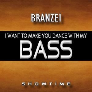 I Want to Make You Dance with My Bass