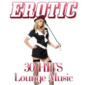 Erotic (30 Hits Lounge Music)