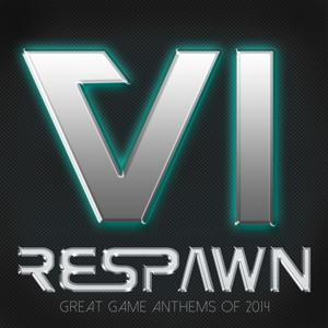Respawn VI - Great Game Anthems of 2014