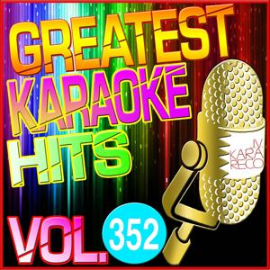 Greatest Karaoke Hits, Vol. 352