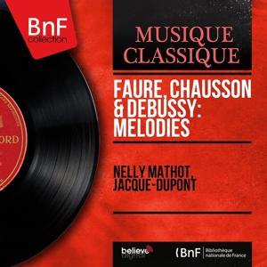 Fauré, Chausson & Debussy: Mélodies (Mono Version)
