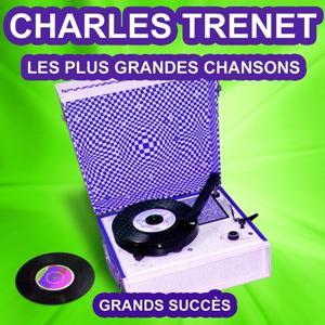 Charles Trenet chante ses grands succès (Les plus grandes chansons)