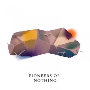Pioneers of Nothing