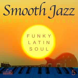 Smooth Jazz: Relaxing Music, Vol. 5