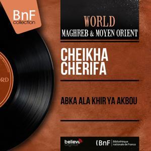 Abka Ala Khir Ya Akbou (Mono Version)