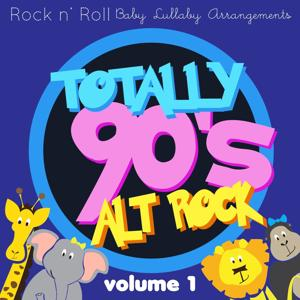 Rock n'  Roll Baby: Totally 90's Alt Rock, Vol. 1