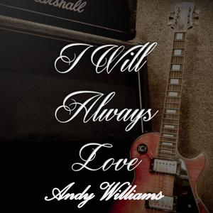 I Will Always Love Andy Williams