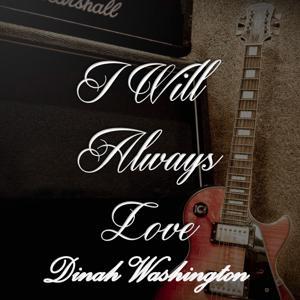I Will Always Love Dinah Washington