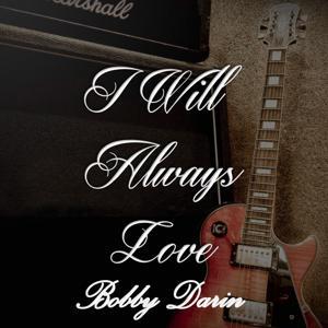 I Will Always Love Bobby Darin