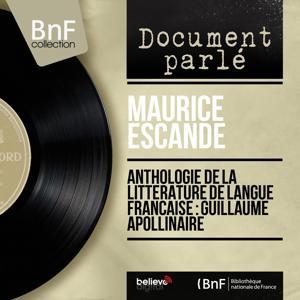 Anthologie de la littérature de langue française : Guillaume Apollinaire (Mono Version)