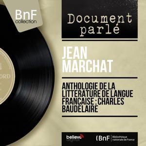 Anthologie de la littérature de langue française : Charles Baudelaire (Mono Version)