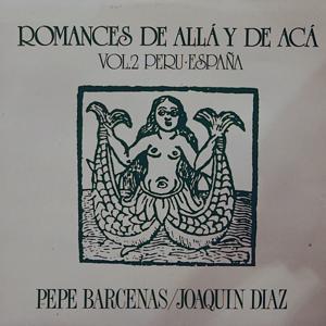 Romances de aca y de alla, Vol. 2. Peru - España